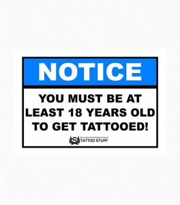 Tattoo Sign – You Must Be At Least 18 Years Old To Get Tattooed!